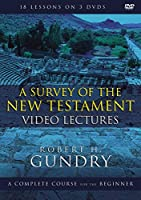 A Survey of the New Testament Video Lectures: A Complete Course for the Beginner: 18 Lessons [DVD]
