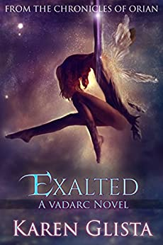Exalted (Chronicles of Orian Book 3) by [Karen Glista]