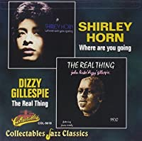 Where Are You Going / The Real Thing by Shirley Horn & Dizzy Gillespie (2000-12-20)