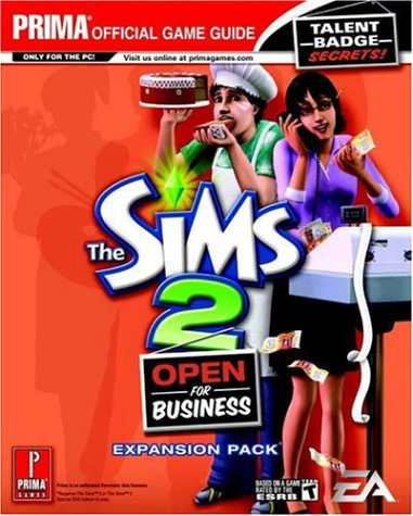 The Sims 2: Open for Business: Prima Official Game Guide: The Official Strategy Guide (Prima Official Game Guides)