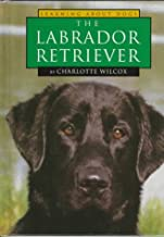 The Labrador Retriever (Learning about Dogs)