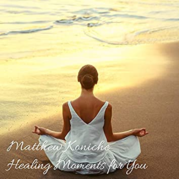 Healing Moments for You