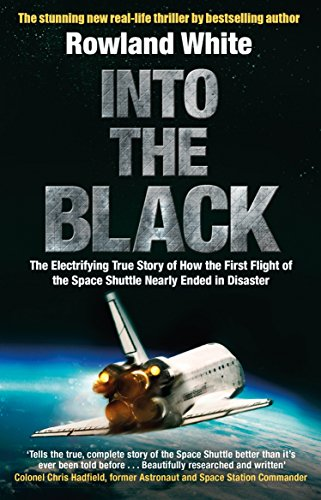 Into the Black: The electrifying true story of how the first flight of the Space Shuttle nearly ended in disaster (English Edition)