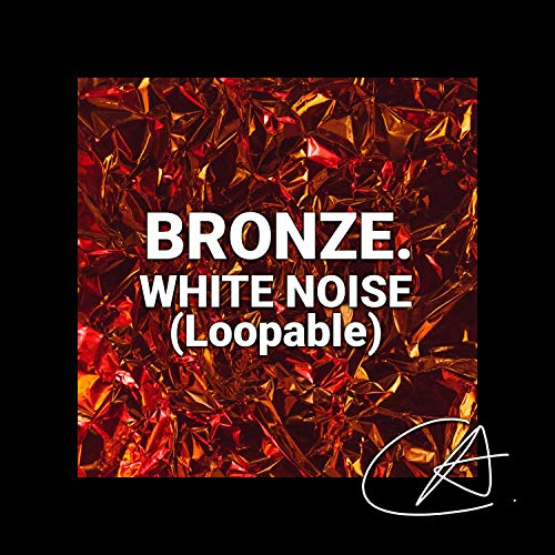 White Noise Bronze (Loopable)