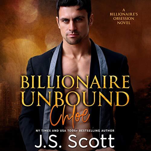 Billionaire Unbound: The Billionaire's Obsession - Chloe audiobook cover art