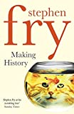 Making History by Stephen Fry (2004-08-05)