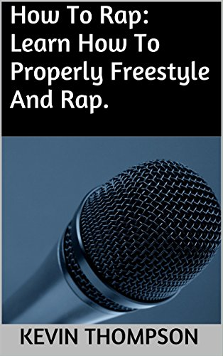 How To Rap: Learn How To Properly Freestyle And Rap.