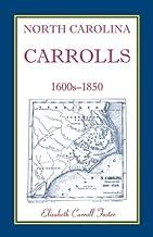 North Carolina Carrolls, 1600s-1850 by Elizabeth Carroll Foster (2011-10-28)