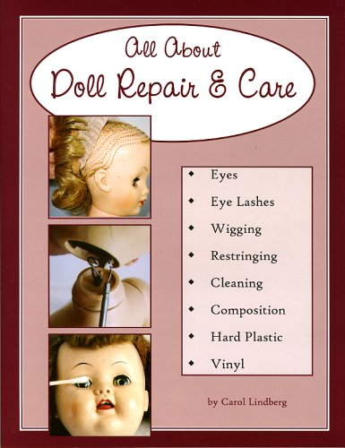 Compare Textbook Prices for All About Doll Repair & Care: A Guide to Restoring Well-Loved Dolls  ISBN 9781585973835 by Carol Lindberg