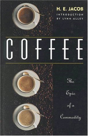 Coffee: The Epic of a Commodity