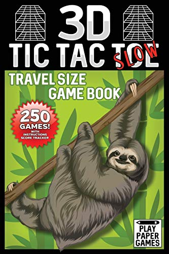 3D Tic Tac Toe Game Book: Slow Sloth Edition 250 Puzzles With Instructions and Scorecard Travel Size