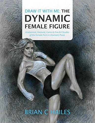 Draw It With Me - The Dynamic Female Figure: Anatomical, Gestural, Comic & Fine Art Studies of the Female Form in Dramatic Poses (1)