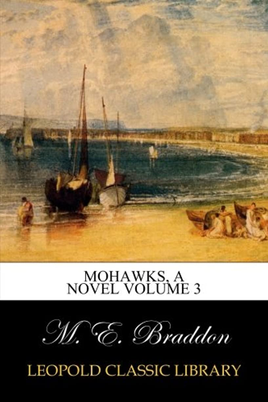 ミュート単位アスペクトMohawks, A Novel Volume 3