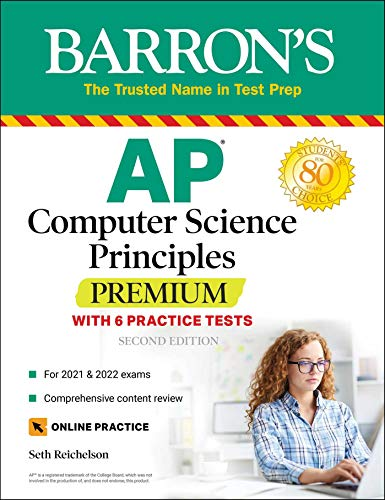 Compare Textbook Prices for AP Computer Science Principles Premium with 6 Practice Tests: With 6 Practice Tests Barron's Test Prep Second Edition ISBN 9781506267029 by Reichelson, Seth