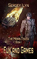 The Midas Touch: Book 1- Fun and Games