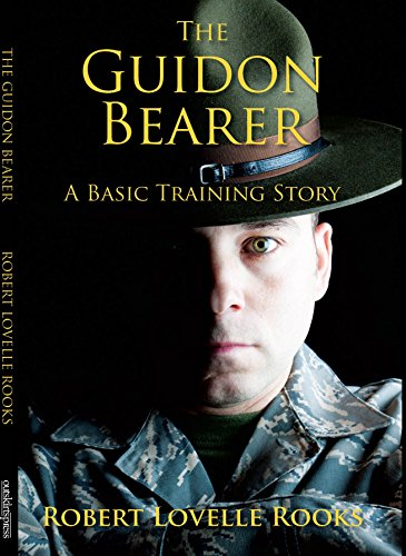 The Guidon Bearer: A Basic Training Story (English Edition)