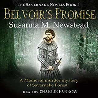 Belvoir's Promise     The Savernake Novels, Book 1              By:                                                                                                                                 Susanna M. Newstead                               Narrated by:                                                                                                                                 Charlie Farrow                      Length: 10 hrs and 21 mins     1 rating     Overall 5.0