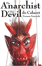 The Anarchist and The Devil Do Cabaret: Using Theatre, Music and Comedy for Radical Social Change by Nawrocki Norman (2002-04-01) Hardcover
