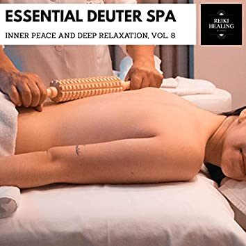 Essential Deuter Spa - Inner Peace And Deep Relaxation, Vol. 8