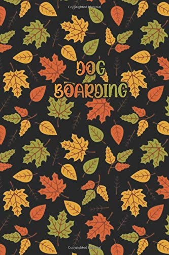 DOG BOARDING: Autumn Leaf Pattern in Black Cover- 120 Pages...