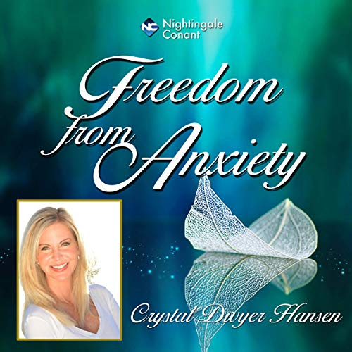 Freedom from Anxiety Audiobook By Crystal Dwyer Hansen cover art