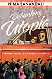 Debunking Utopia: Exposing the Myth of Nordic Socialism (English Edition)