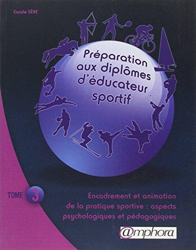 PREPARATION AUX DIPLOMES D'EDUCATEUR SPORTIF tome 3 :...