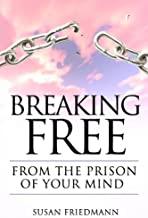 Breaking Free From The Prison Of Your Mind