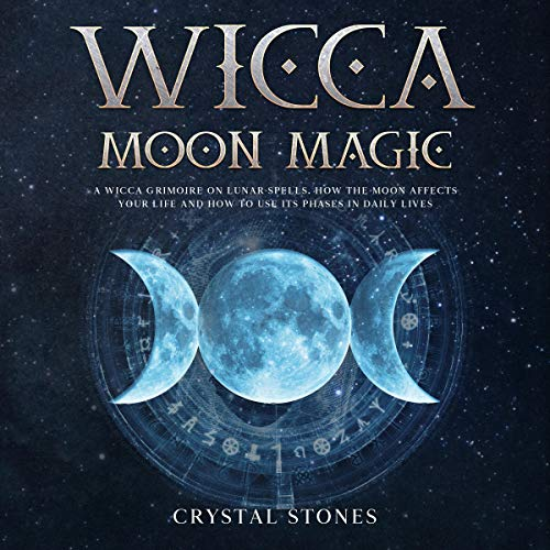 Wicca Moon Magic Audiobook By Crystal Stones cover art