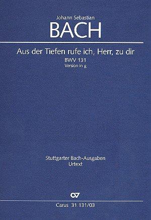 Bach: Aus der Tiefen rufe ich, Herr, zu dir (BWV 131). Klavierauszug