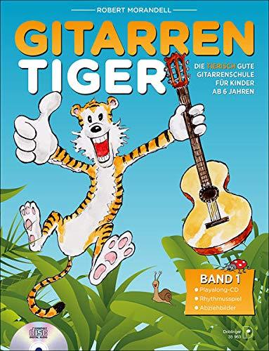 Gitarrentiger: Die tierisch gute Gitarrenschule für Kinder ab 6 Jahren. Mit CD!: Die tierisch gute Gitarrenschule mit CD