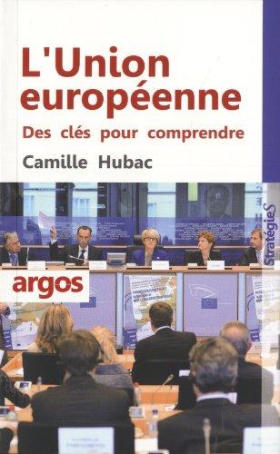 L'Union Européenne: Des clés pour comprendre