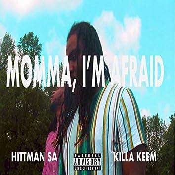 Momma, I'm Afraid (feat. Killa Keem)