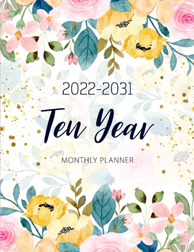 Ten Year Monthly Planner 2022-2031: 120 Calendar Organizer & Yearly Goal | Business Schedule Notebook | 10 Year Appointment Time Management | Event ... | Academic Agenda | Yellow Pink Flower Frame