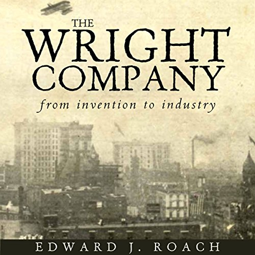 The Wright Company: From Invention to Industry cover art