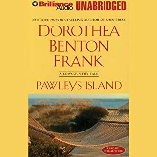 Pawleys Island     A Low Country Tale              By:                                                                                                                                 Dorothea Benton Frank                               Narrated by:                                                                                                                                 Dorothea Benton Frank                      Length: 10 hrs and 19 mins     124 ratings     Overall 4.0