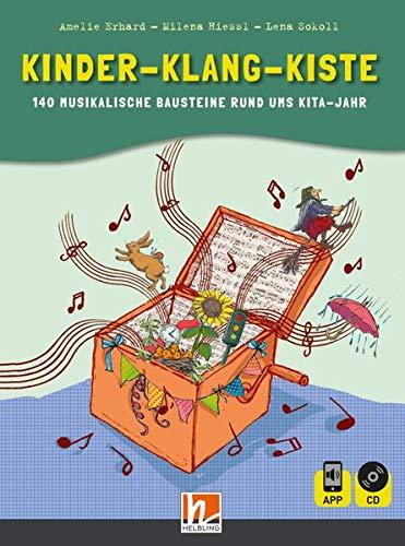 Kinder-Klang-Kiste: inkl. HELBLING Media App. 140 musikalische Bausteine rund ums Kita-Jahr