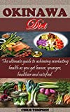 OKINAWA DIET : The ultimate guide to achieving everlasting health as you get leaner, younger, healthier and satisfied. (English Edition)