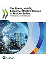 The Sharing and Gig Economy: Effective Taxation of Platform Sellers Forum on Tax Administration