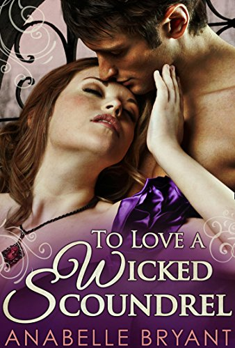 To Love A Wicked Scoundrel (Three Regency Rogues, Book 1) (English Edition)
