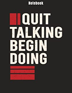 """Notebook: Quit Talking, Begin Doing - A Motivational & Inspirational Quote - Lined Notebook Journal - 8.5""""x11"""", 110 Pages"""