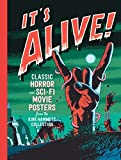 It's Alive!: Classic Horror and Sci-Fi Movie Posters
