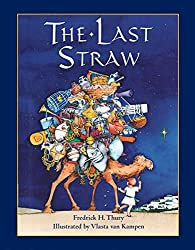 """The Last Straw"" A Christmas story book about a Camel who learns about the joys of giving and bearing burdens"