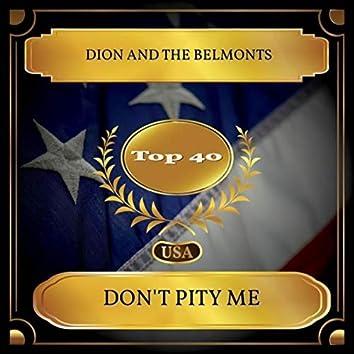 Don't Pity Me (Billboard Hot 100 - No. 40)