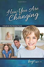 How You Are Changing: A Guide for the Christian Family, for Boys 9-11 (Learning About Sex)