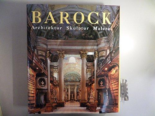 Die Kunst des Barock. Architektur - Skulptur - Malerei
