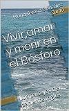 Vivir,amar y morir en el Bósforo: Los paisajes del paciente inglés (Antón y el cuerno de Avalón nº 1)