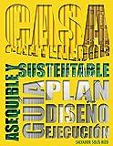 Casa Contenedor – La Alternativa Asequible y Sustentable: Guía: Plan – Diseño – Ejecución