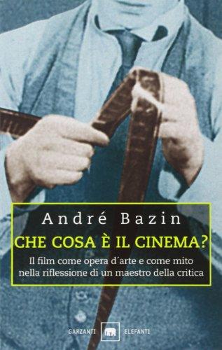 Che cosa è il cinema? Il film come opera d arte e come mito nella riflessione di un maestro della critica