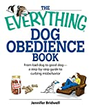 The Everything Dog Obedience Book: From Bad Dog to Good Dog (Everything®)